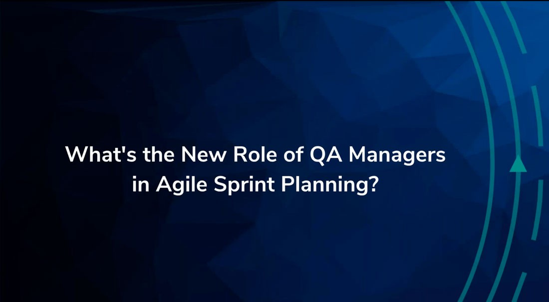 What's the New Role of QA Managers in Agile Sprint Planning?