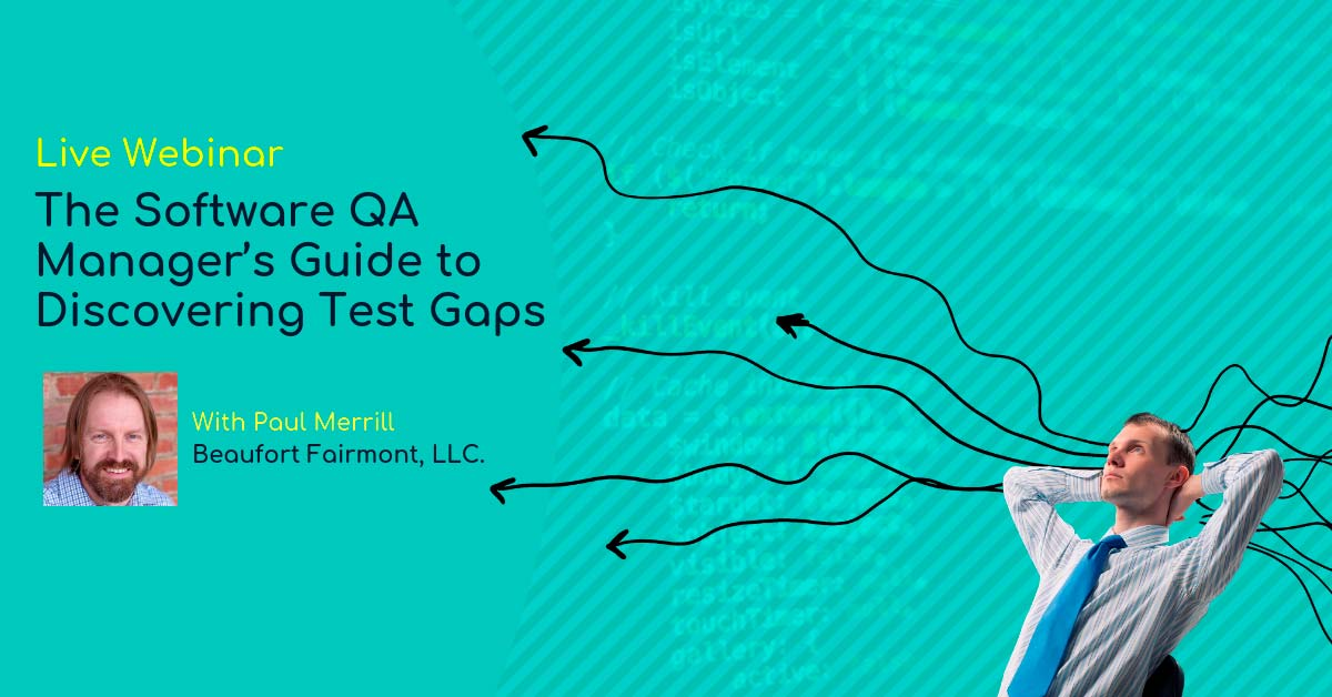The Software QA Manager's Guide to Discovering Test Gaps