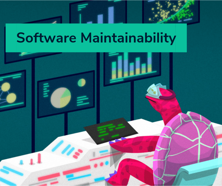 Software Maintainability What It Means To Build Maintainable Software